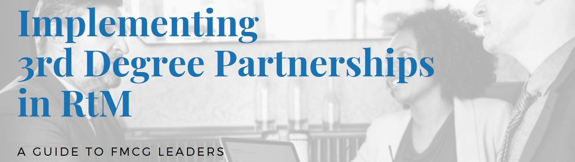 implementing third degree partnerships in fmcg rtm